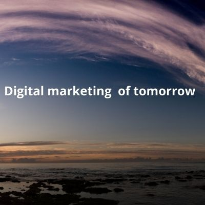 How Digital Marketing will change in the coming decade?