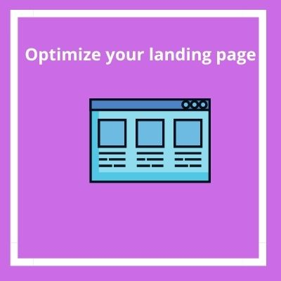 What are some best ways to optimize the landing pages?