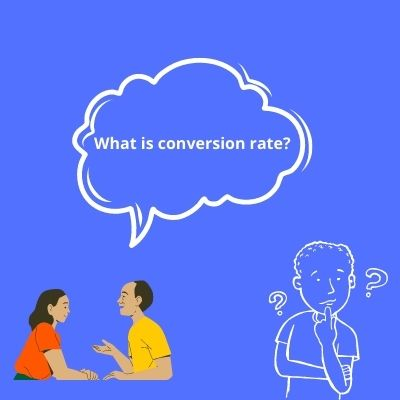 What is Conversion rate? How it can be improved?